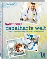 Sweet Pauls fabelhafte Welt