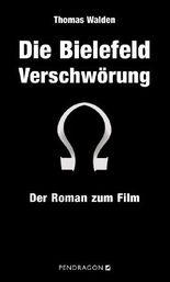 Die Bielefeld Verschwörung: Der Roman zum Film: Der Roman zum Film / Der Drache von Fumè