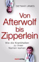 Von Afterwolf bis Zipperlein