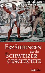 Erzählungen aus der Schweizergeschichte