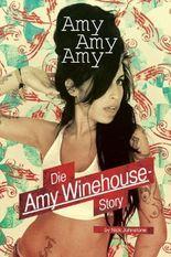 Amy, Amy, Amy - Die Amy Winehouse-Story