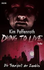 Dying to Live - Die Traurigkeit der Zombies