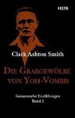 Die Grabgewölbe von Yoh-Vombis (H. P. Lovecrafts Bibliothek des Schreckens)