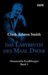 Das Labyrinth des Maal Dweb: Gesammelte Erzählungen 3