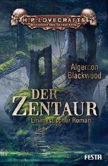 Der Zentaur: Ein mystischer Roman