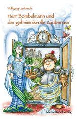 Herr Bombelmann und der geheimnisvolle Zaubersee