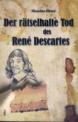 Der rätselhafte Tod des René Descartes