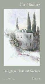 Das graue Haus auf Korsika