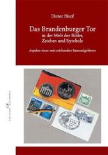 Das Brandenburger Tor in der Welt der Bilder, Zeichen und Symbole