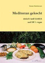 Mediterran gekocht - einfach (und) köstlich
