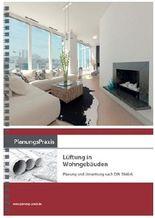 PlanungsPraxis Lüftung in Wohngebäuden – Planung und Umsetzung nach DIN 1946-6