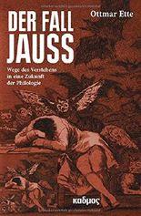 Der Fall Jauss: Wege des Verstehens in eine Zukunft der Philologie