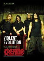 Violent Evolution: Die Geschichte von KREATOR