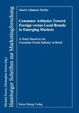 Consumer Attitudes Toward Foreign versus Local Brands in Emerging Markets