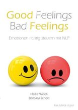 Good Feelings – Bad Feelings