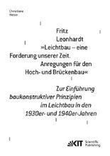"""Fritz Leonhardt - """"Leichtbau - eine Forderung unserer Zeit. Anregungen für den Hoch- und Brückenbau"""". Zur Einführung baukonstruktiver Prinzipien im Leichtbau in den 1930er- und 1940er-Jahren"""