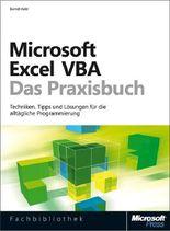 Microsoft Excel 2013 VBA - Das Praxisbuch. Techniken, Tipps und Lösungen für die alltägliche Programmierung