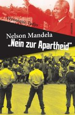 Nelson Mandela: Nein zur Apartheid