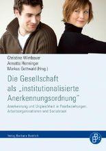 """Die Gesellschaft als """"institutionalisierte Anerkennungsordnung"""""""