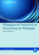 Pädagogische Forschung als Erforschung der Pädagogik