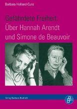 Gefährdete Freiheit. Über Hannah Arendt und Simone de Beauvoir