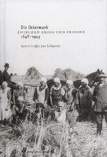 Die Uckermark zwischen Krieg und Frieden 1648-1949
