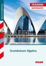Abitur-Training Mathematik / Grundwissen Algebra