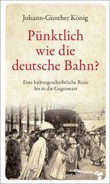Pünktlich wie die deutsche Bahn?