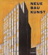 Neue Baukunst! Architektur der Moderne in Bild und Buch