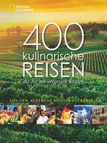 400 kulinarische Reisen, die Sie nie vergessen werden