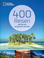400 Reisen, die Sie nie vergessen werden