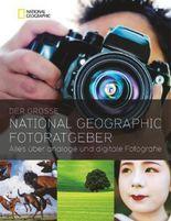 Der große NATIONAL GEOGRAPHIC Fotoratgeber