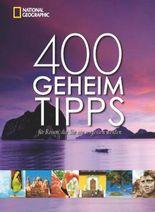 400 Geheimtipps für Reisen, die Sie nie vergessen werden