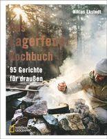 Outdoor Kochen: Das Lagerfeuer-Kochbuch. 95 Gerichte für draußen. Für Outdoor-Fans, mit vielen Rezepten für das Kochen am offenen Feuer. Klassische nordische Küche.