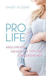 Pro-Life: Argumente gegen die Tötung Ungeborener
