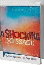 A Shocking Message - Warnung vor einem tödlichen Irrtum
