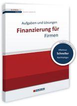 Finanzierung für Firmen - Übungsbuch mit Lösungen