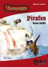 Theaterprojekt Piraten lesen nicht