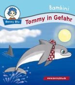 Bambini Tommy in Gefahr