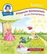 Bambini Prinzessin Sonnenschein. So ein Zwergenpech!