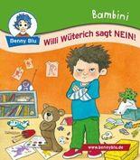 Bambini Willi Wüterich sagt NEIN!