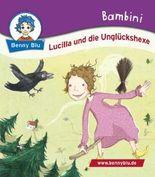 Bambini Lucilla und die Unglückshexe
