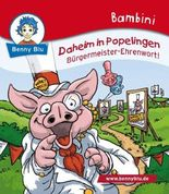 Bambini Daheim in Popelingen. Bürgermeister-Ehrenwort!