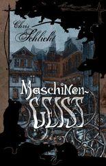 Maschinengeist: Ein Steampunk Roman