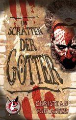 Im Schatten der Götter: Ein Mystery-Krimi vom Meister schwarzer Erzählkunst