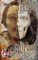 Morbus Konstantin: Ein Steampunk-Roman