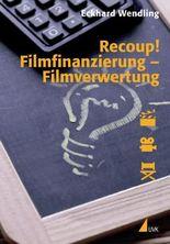 Recoup! Filmfinanzierung – Filmverwertung