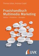 Praxishandbuch Multimedia-Marketing