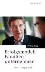 Erfolgsmodell Familienunternehmen: Das Strategie-Buch
