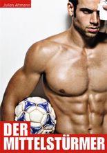 Der Mittelstürmer: Die Geschichte eines schwulen Profi Fussballers